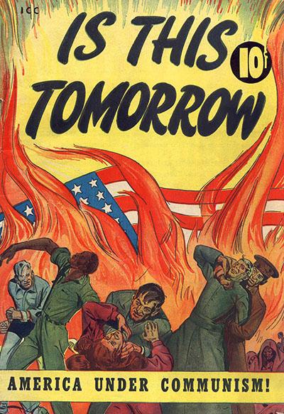 Copertina di un fumetto di propaganda americano titolante- È questo il domani? L'America sotto il Comunismo